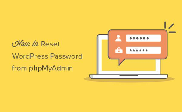 HOW TO RESET A WORDPRESS PASSWORD FROM PHPMYADMIN